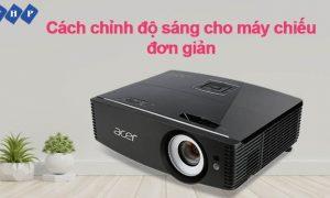 chinh do sang cho may chieu don gian tanhoaphatcorp.vn